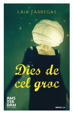 Dies de cel groc - Laia Fàbregas
